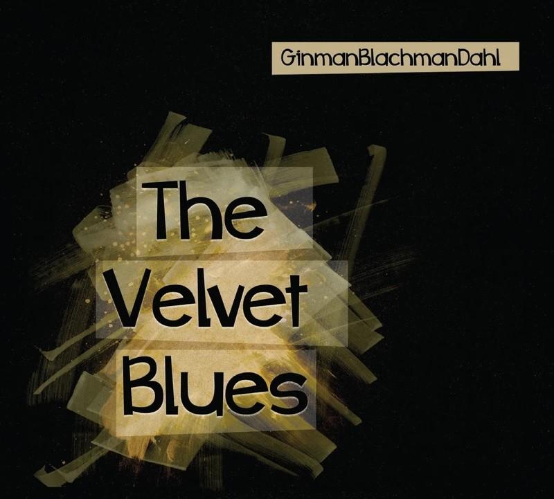 CD GinmanBlachmanDahl - The Velvet Blues